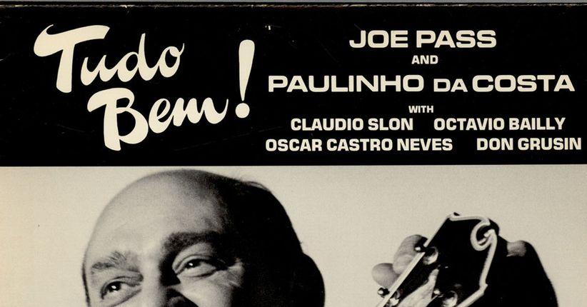 Joe Pass e Paulinho da Costa no antológico Tudo Bem (REPRISE)